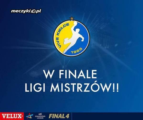 Vive Tauron Kielce w Finale Ligi Mistrzów !!