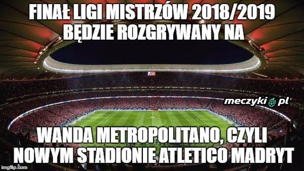 Znamy gospodarza finału Ligi Mistrzów 2018/19