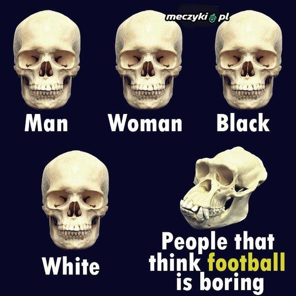 Dla niektórych futbol jest nudny...