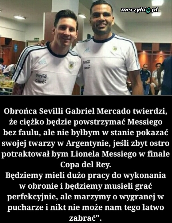 Gabriel Mercado: Gdybym zbyt ostro sfaulował Messiego nie mógłbym się pokazać w Argentynie