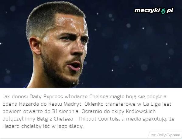 Chelsea obawia się odejścia Hazarda