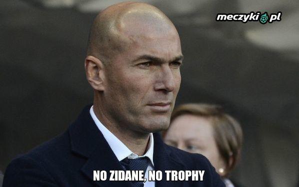 No Zidane, no trophy