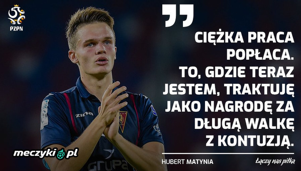 Hubert Matynia docenił powołanie do reprezentacji