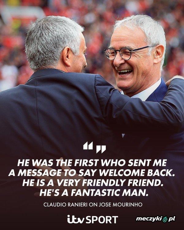 Claudio Ranieri ujawnił, że José Mourinho był pierwszym, który powitał go w Premier League