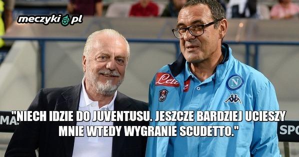 Prezes Napoli Aurelio de Laurentis o Sarrim w Juventusie