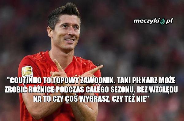Lewandowski wysoko ceni Coutinho