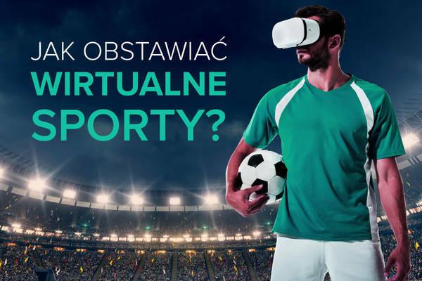 Wirtualne zakłady bukmacherskie. Jak obstawiać wirtualne sporty? [STS, Fortuna, Betfan, PZBuk, LV Bet]