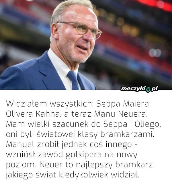 """Prezes Bayernu komplementuje Neuera: """"To najlepszy bramkarz, jakiego świat kiedykolwiek widział"""""""