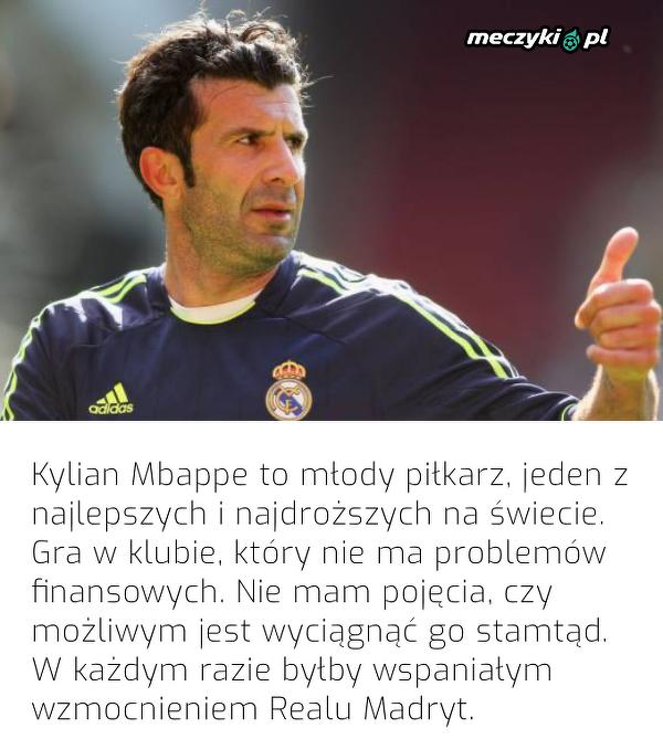 Luis Figo widziałby Mbappe w Realu Madryt