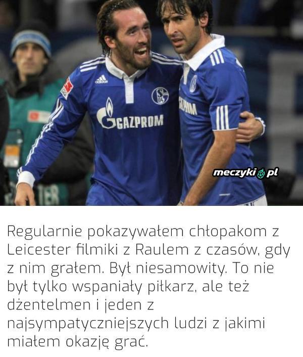 W Leicester Fuchs stawiał Raula za wzór do naśladowania