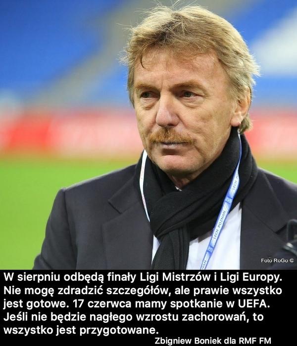 Zbigniew Boniek: Liga Mistrzów i Liga Europy zostaną dokończone