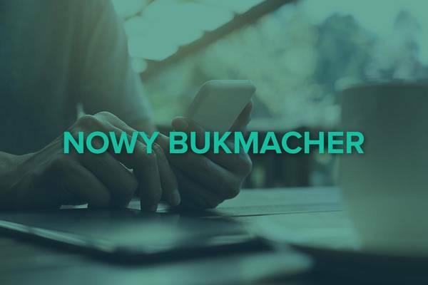 Nowy bukmacher - tylko u nas