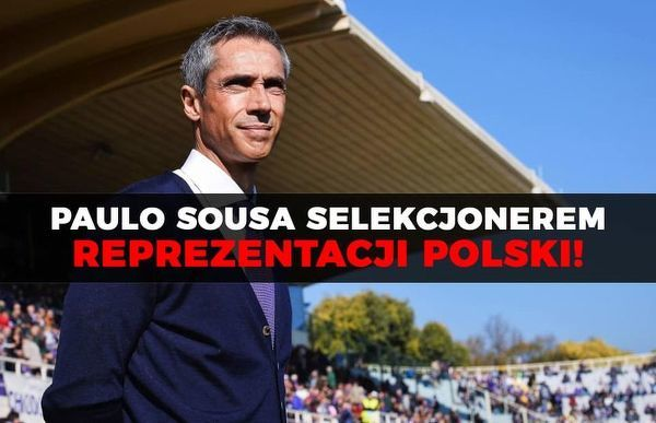 Paulo Sousa trenerem reprezentacji Polski!