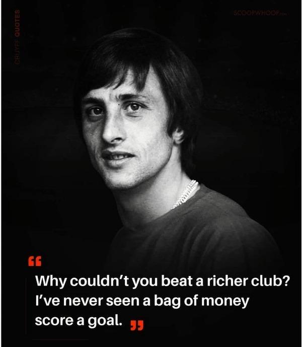 Słowa Johana Cruyffa chyba najlepiej podsumowują, to co obecnie dzieje się w świecie futbolu. Zgadzacie się?