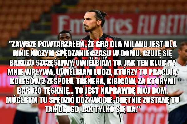 Zlatan chciałby zostać w Milanie do końca życia