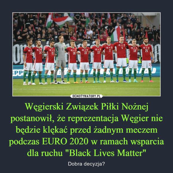 Węgrzy podjęli decyzję na temat BLM