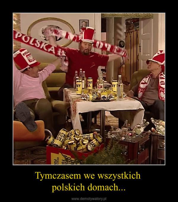 Tymczasem w Polskich domach