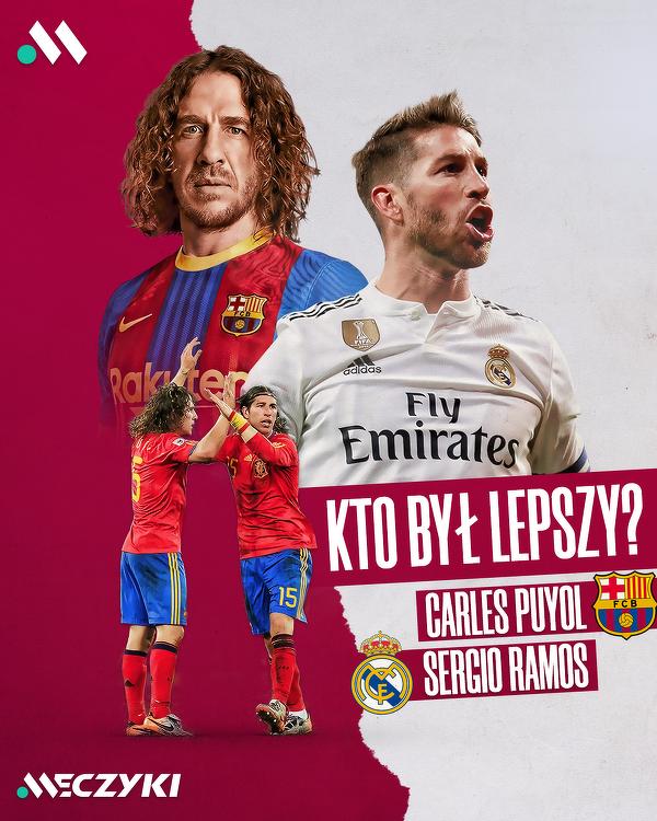 Puyol czy Ramos - Kto był lepszy?