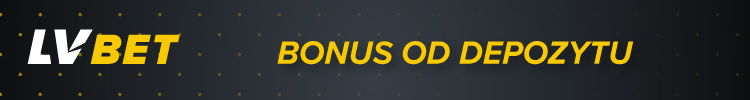 LVBet - bonus od depozytu - bonus od pierwszej wpłaty