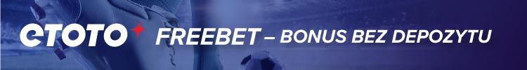 Freebet Etoto - kod bonusowy