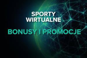 Sporty wirtualne - bonusy i promocje na wirtualne zakłady bukmacherskie
